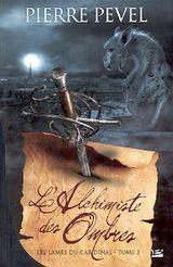 Couverture L'Alchimiste des ombres - Les Lames du Cardinal, tome 2