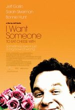 Affiche I Want Someonet to Eat Cheese With