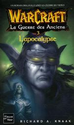 Couverture L'apocalypse - Warcraft, La guerre des Anciens, tome 3