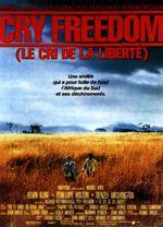 Affiche Cry Freedom - Le cri de la liberté