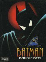 Couverture Double Défi - Batman : La Série animée, tome 1