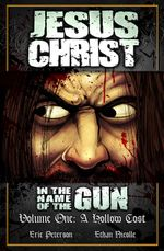 Couverture Jesus Christ - In the name of the gun - Volume one : A hollow cost