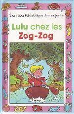 Couverture Lulu chez les Zog-Zog