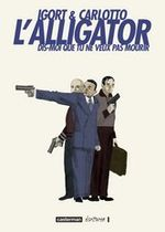 Couverture L'Alligator : Dis moi que tu ne veux pas mourir