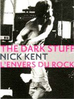 Couverture Dark Stuff, l'envers du rock