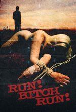 Affiche Run ! Bitch run !