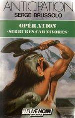 Couverture Opération « Serrures carnivores » - Les Soldats de goudron, tome 4