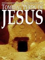 Affiche Le tombeau perdu de jésus