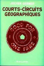 Couverture Courts-circuits géographiques