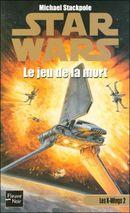 Couverture Le Jeu de la mort - Star Wars : Les X-Wings, tome 2