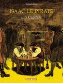 Couverture La Capitale - Isaac le Pirate, tome 4