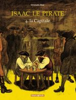 Couverture La Capitale - Isaac le Pirate, tome 4