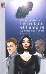 Couverture Les Robots et l'Empire - Le Cycle des robots, tome 6