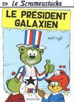 Couverture Le Président galaxien - Le Scrameustache, tome 29