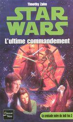 Couverture L'Ultime Commandement - Star Wars : La Croisade noire du Jedi fou, tome 3