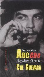 Couverture ABC CHE : abécédaire d'Ernesto Che Guevara