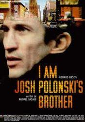 Affiche I Am Josh Polonski's Brother