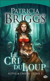 Couverture Le Cri du Loup - Alpha et Omega, tome 1