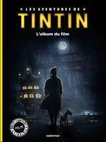 Couverture Le secret de la Licorne : L'album du film - Les aventures de Tintin