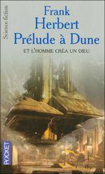 Couverture Prélude à Dune : Et l'homme créa un dieu