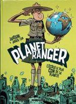 Couverture L'ecolo le plus con de la planète - Planet Ranger, tome 1
