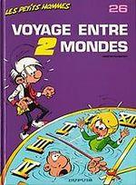 Couverture Voyage entre deux Mondes - Les Petits hommes, tome 26