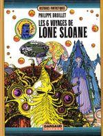 Couverture Les Six Voyages de Lone Sloane - Lone Sloane, tome 2