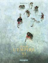 Couverture La Fortune - Pour l'Empire, tome 3
