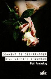 Couverture Comment se débarrasser d'un vampire amoureux ?