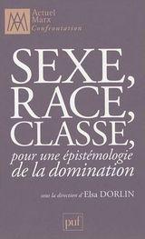Couverture Sexe, Race, Classe, pour une épistémologie de la domination.
