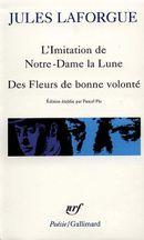 Couverture L'imitation de Notre-Dame la lune suivie des Fleurs de bonne volonté et de Derniers Vers