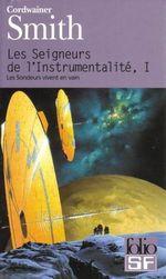 Couverture Les Sondeurs vivent en vain - Les Seigneurs de l'instrumentalité, tome 1
