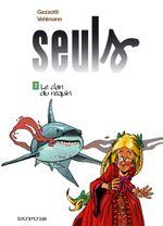Couverture Le Clan du requin - Seuls, tome 3