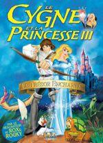 Affiche Le Cygne et la Princesse 3 : Le Trésor enchanté