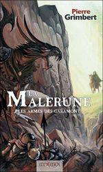 Couverture Les Armes des Garamont - La Malerune, tome 1