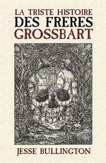 Couverture La triste histoire des frères Grossbart