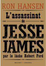 Couverture L'Assassinat de Jesse James par le lâche Robert Ford