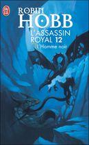 Couverture L'Homme noir - L'Assassin royal, tome 12