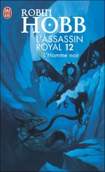 Couverture L'Homme noir - L'Assassin royal, tome 12