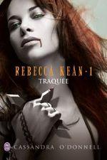 Couverture Traquée - Rebecca Kean, tome 1