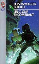 Couverture Un clone encombrant - La Saga Vorkosigan, tome 9