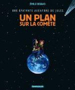 Couverture Un plan sur la comète - Une épatante aventure de Jules, tome 6