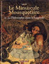 Couverture La Philosophie dans la Baignoire - Le minuscule mousquetaire, tome 2