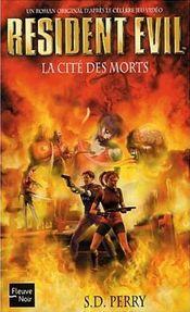 Couverture La Cité des morts - Resident Evil, tome 3