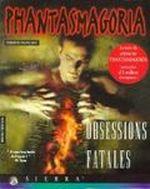Jaquette Phantasmagoria : Obsessions Fatales