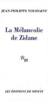 Couverture La mélancolie de Zidane