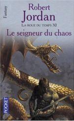 Couverture Le Seigneur du chaos - La Roue du temps, tome 11