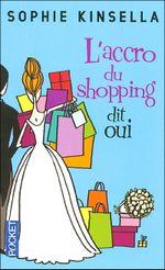 Couverture L'Accro du shopping dit oui - L'Accro du shopping, tome 3
