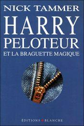 Couverture Harry Peloteur et la braguette magique