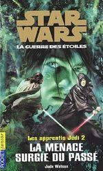 Couverture La Menace surgie du passé - Les Apprentis Jedi, tome 2